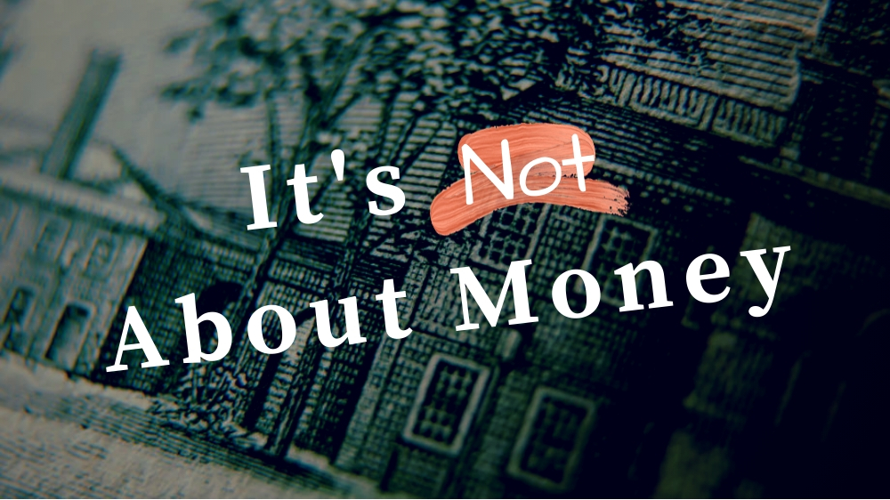 It\'s Not About Money